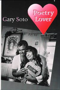 Poetry Lover by Gary  Soto. Signed. $35. University of New Mexico Press, (2001)